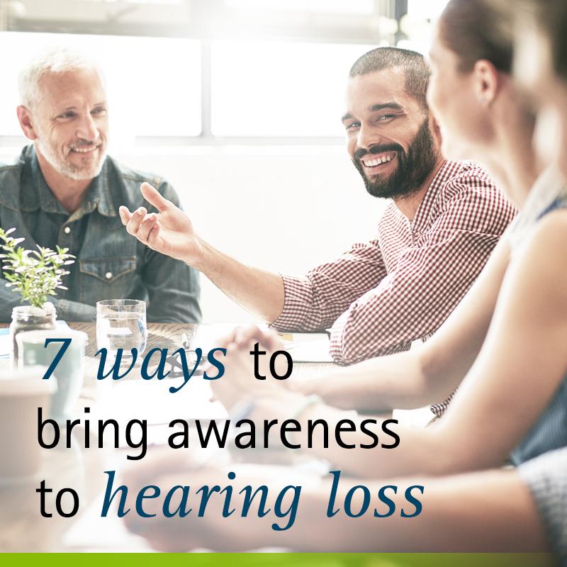 7 ways to bring awareness to hearing loss