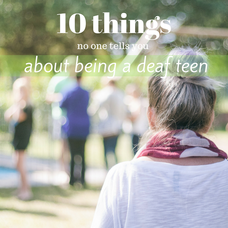 10 things no one tells me about being a deaf teen