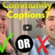 YouTube community captions to end